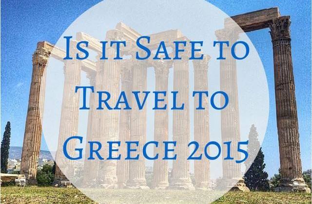 Is it Safe toTravel to Greece 2015