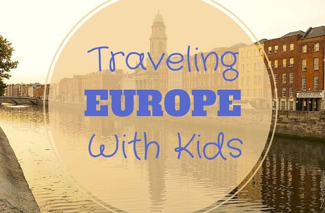 TRAVELING EUROPE WITH KIDS