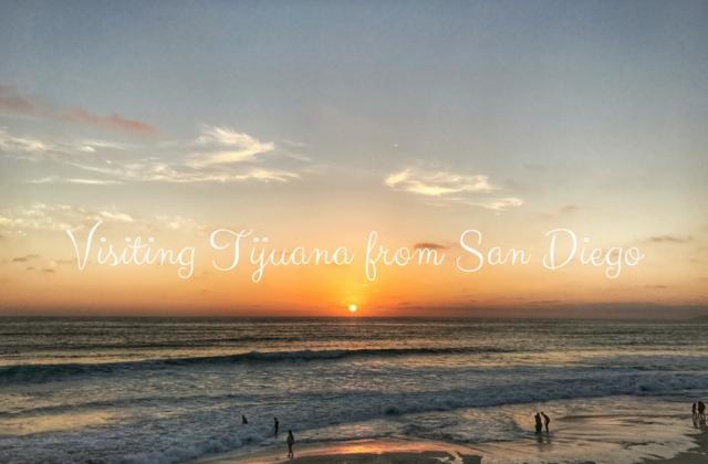 Visiting Tijuana from San Diego