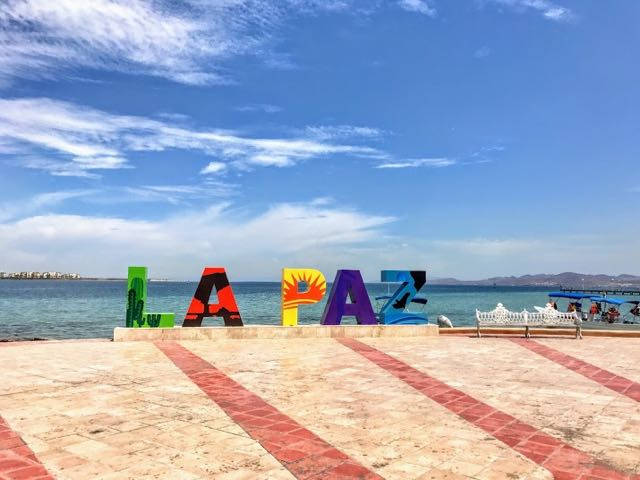 Things to do in La Paz Mexico Baja Sur La Paz sign