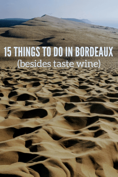 Things to do in Bordeaux besides wine tasting: This guide includes Europe's largest sand dune, where to eat in Bordeaux and Bordeaux's top attractions.
