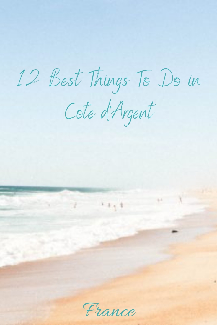 12 Best Things To Do in Cote d'Argent Pinterest
