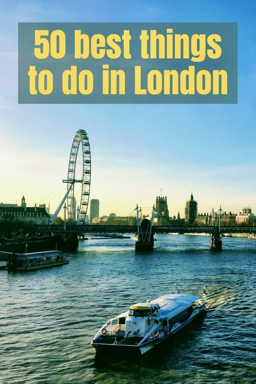 50 Best things to do in London Pinterest